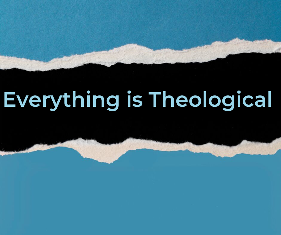 Everything is Theological-1-1